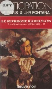 Jean-Pierre Fontana et Alain Pâris - Les Ravisseurs d'éternité Tome 2 - Le Syndrome Karelmann.