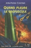 Jean-Pierre Fontana - Quand pleure le crépuscule.