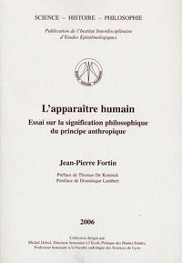 Jean-Pierre Fortin - L'apparaître humain - Essai sur la signification philosophique du principe anthropique.