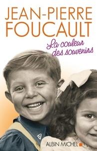 Jean-Pierre Foucault - La couleur des souvenirs.