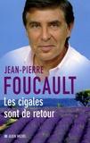 Jean-Pierre Foucault - Les cigales sont de retour.