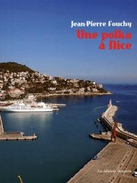 Jean-Pierre Fouchy - Une polka à Nice - La présence polonaise sur la Côte d'Azur.