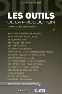 Jean-Pierre Fougea - Les outils de la production - Cinéma et télévision.