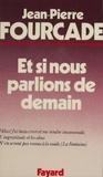 Jean-Pierre Fourcade - Et si nous parlions de demain.