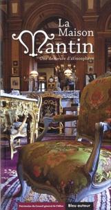 Jean-Pierre Fournet et Maud Leyoudec - La maison Mantin - Une demeure d'atmosphère.