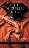 Jean-Pierre Fournier de La Touraille - Le jeu de quilles en or.