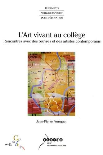 Jean-Pierre Fourquet - L'art vivant au collège - Rencontres avec des oeuvres et des artistes contemporains. 1 Cédérom