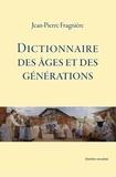 Jean-Pierre Fragnière - Dictionnaire des âges et des générations.