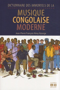 Histoiresdenlire.be Dictionnaire des immortels de la musique congolaise moderne Image