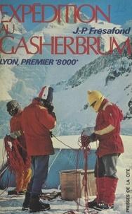 Jean-Pierre Frésafond et Louis Pradel - Expédition au Gasherbrum II - Lyon, premier 8000.