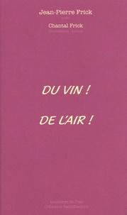 Jean-Pierre Frick - Du vin ! De l'air !.