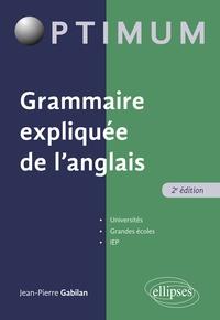 Jean-Pierre Gabilan - Grammaire expliquée de l'anglais.