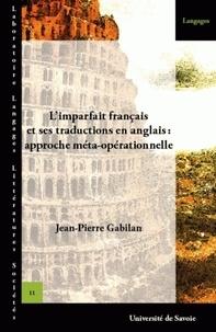 Jean-Pierre Gabilan - L'imparfait français et ses traductions en anglais - Approche méta-opérationnelle.