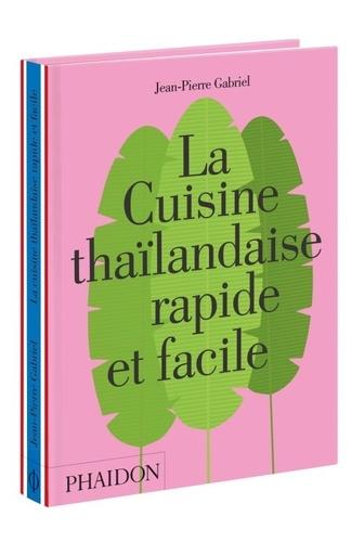 Jean-Pierre Gabriel - La cuisine thaïlandaise rapide et facile.