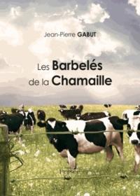 Jean-Pierre Gabut - Les Barbelés de la Chamaille.