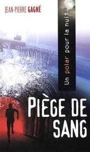 Jean-Pierre Gagné - Piège de sang.