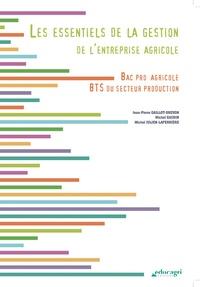 Jean-Pierre Gaillot-Drevon et Michel Gaudin - Les essentiels de la gestion de l'entreprise agricole Bac Pro agricole - BTS du secteur production.