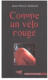 Jean-Pierre Galland - Comme un vélo rouge.