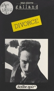 Jean-Pierre Galland - Divorce.