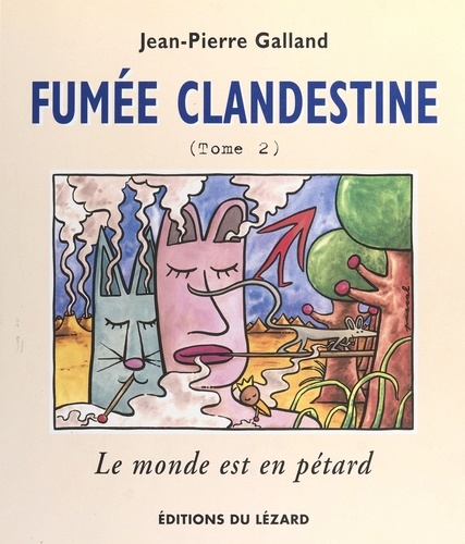 FUMEE CLANDESTINE. Tome 2