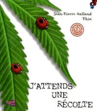 Jean-Pierre Galland et  Phix - J'attends une récolte.