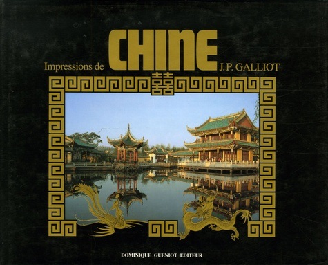 Jean-Pierre Galliot - Impressions de Chine.