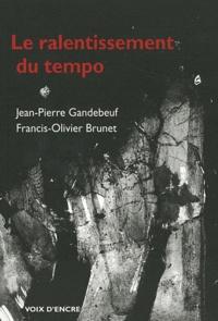 Jean-Pierre Gandebeuf - Le ralentissement du tempo.