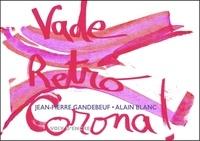 Jean-Pierre Gandebeuf et Alain Blanc - Vade retro Corona !.