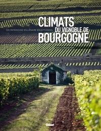 Climats du vignoble de Bourgogne- Un patrimoine millénaire exceptionnel - Jean-Pierre Garcia |
