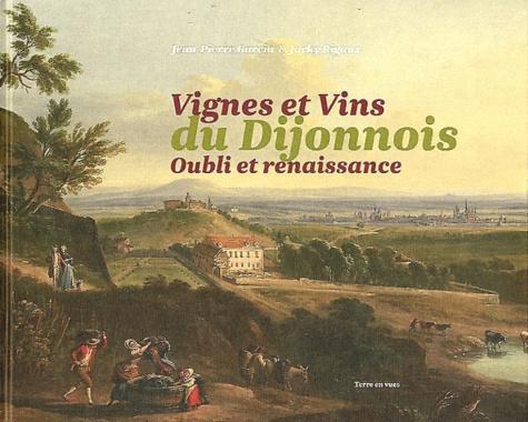 Jean-Pierre Garcia et Jacky Rigaux - Vignes et vins du dijonnois - Oubli et renaissance.