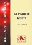 Jean-Pierre Garen - La planète morte.