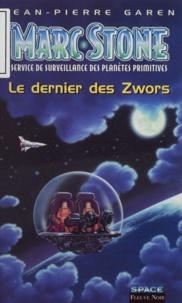 Jean-Pierre Garen - Marc Stone Tome 1 : Le dernier des Zwors.