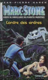 Jean-Pierre Garen - Marc Stone Tome 2 : L'ordre des ordres.