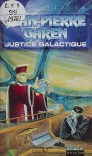 Jean-Pierre Garen - Service de surveillance des planètes primitives  : Justice galactique.