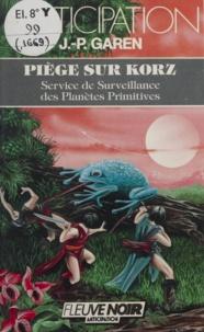 Jean-Pierre Garen - Service de surveillance des planètes primitives Tome 14 : Piège sur Korz.