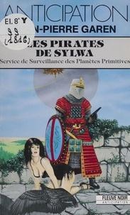 Jean-Pierre Garen - Service de surveillance des planètes primitives Tome 21 - Les pirates de Sylwa.
