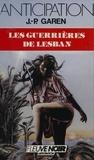 Jean-Pierre Garen - Service de surveillance des planètes primitives Tome 8 - Les Guerrières de Lesban.
