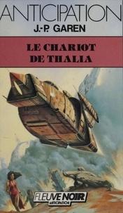 Jean-Pierre Garen - Service de surveillance des planètes primitives Tome 9 : Le Chariot de Thalia.