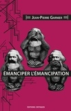 Jean-Pierre Garnier - Emanciper l'émancipation.