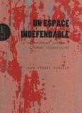 Jean-Pierre Garnier - Un espace indéfendable - L'aménagement urbain à l'heure sécuritaire.