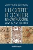 Jean-Pierre Garrigue - La carte à jouer en Catalogne XIVe et XVe siècles.