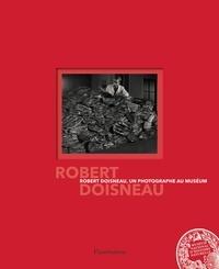 Jean-Pierre Gasc et Alain Foucault - Robert Doisneau, un photographe au muséum.
