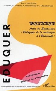 Jean-Pierre Gaté - Eduquer. - 14, Mesurer : actes du symposium Pédagogie de la statistique à l'université.
