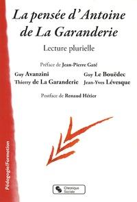 Jean-Pierre Gaté - La pensée d'Antoine de la Garanderie - Lecture plurielle.