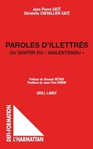 """Jean-Pierre Gaté et Christelle Chevallier-Gaté - Paroles d'illettrés - Ou sortir du """"malentendu""""."""