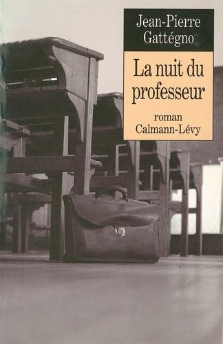 Jean-Pierre Gattégno - La Nuit du professeur.