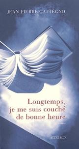 Jean-Pierre Gattégno - Longtemps, je me suis couché de bonne heure.