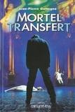 Jean-Pierre Gattégno - Mortel transfert.