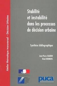 Jean-Pierre Gaudin et Rémi Dormois - Stabilité et instabilité dans le processus de décision urbaine - Synthèse bibliographique.