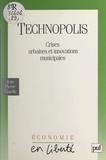Jean-Pierre Gaudin et Jacques Attali - Technopolis - Crises urbaines et innovations municipales.